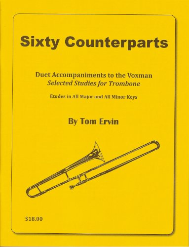 Sixty Counterparts: Duet Accompaniments to the Voxman Selected Studies for Trombone