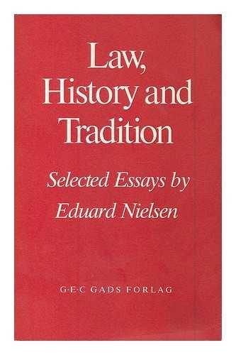 Law, history, and tradition: Selected essays by Eduard Nielsen Eduard Nielsen