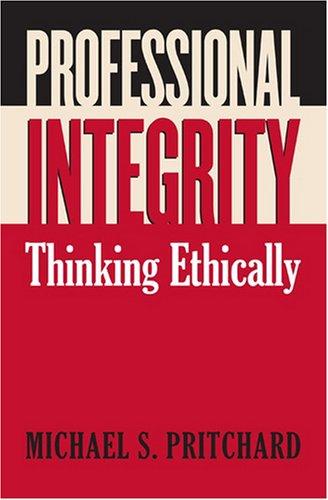 Professional Integrity: Thinking Ethically