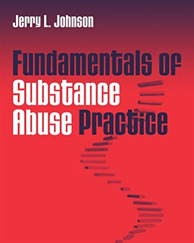 Fundamentals of Substance Abuse Practice (SAB 110 Substance Abuse Overview)