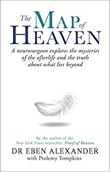 The Map of Heaven: A neurosurgeon explores the mysteries of the afterlife and the truth about what lies beyond (English Edition)