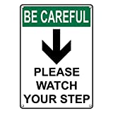 Weatherproof Plastic Vertical OSHA BE CAREFUL Please Watch Your Step [Down Arrow] Sign with English Text and Symbol