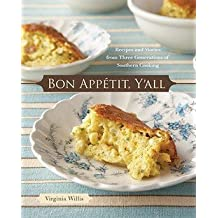 Bon Appetit, Y'all : Recipes and Stories from Three Generations of Southern Cooking (Hardcover)--by Virginia Willis [2008 Edition]