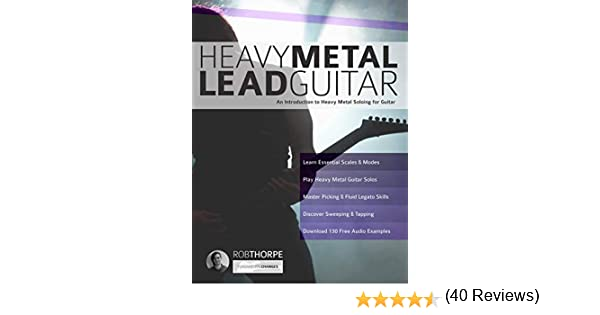 Heavy Metal Lead Guitar: An Introduction to Heavy Metal Soloing ...
