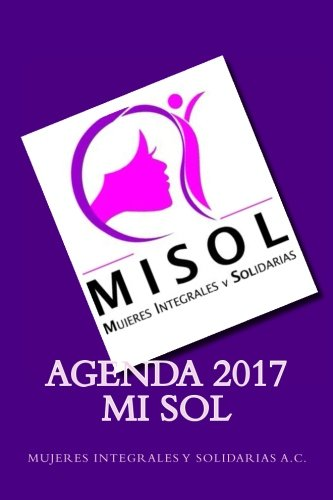 Agenda Mujeres Integrales y Solidarias 2017: Agenda 2017 ...