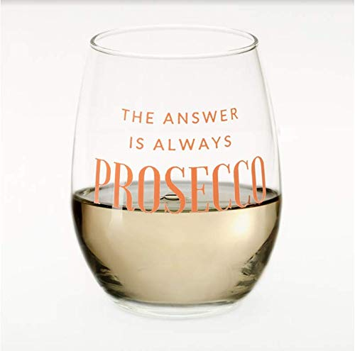 The Answer is Always Prosecco Wine Glass | Funny Wine Glasses Women Woman | Gifts for Best Friend Mom Sister or Girlfriend | 15 oz Stemless | Fun Cute Birthday Presents | Her Rose Sparkling Champagne
