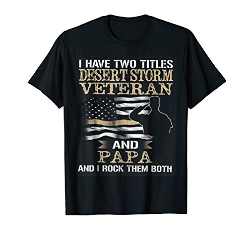 (Dad and Desert Storm Veteran shirt Fathers day)