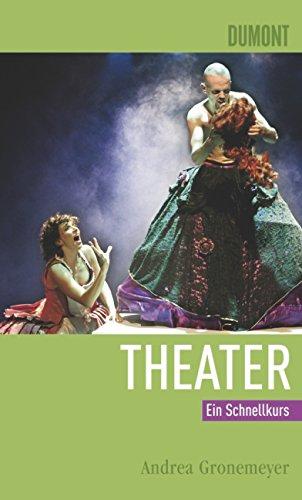 Theater. Ein Schnellkurs