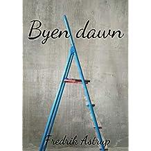 Byen dawn (Danish Edition)