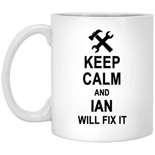 Keep Calm And Ian Will Fix It Coffee Mug Large - Happy Birthday Gag Gifts for Ian Men Women - Halloween Christmas Gift Ceramic Mug Tea Cup White 11 -