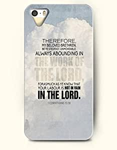 iPhone 5 5S Case OOFIT Phone Hard Case ** NEW ** Case with Design Therefore, My Beloved Brethren. Be Ye Stedfast, Unmoveable. Always Abounding In The Work Of The Lord, Forasmuch As Ye Know That Your Labour Is Not In Vain In The Lord. 1 Corinthians 15:58- Bible Verses - Case for Apple iPhone 5/5s