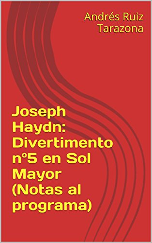 Descargar Libro Joseph Haydn: Divertimento Nº5 En Sol Mayor Andrés Ruiz Tarazona
