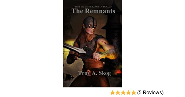 The Remnants: Book 1 (The Kings of Pendar)
