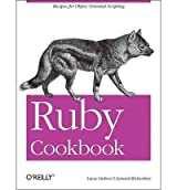 Ruby Cookbook (Cookbooks (O'Reilly)) - IPS Carlson, Lucas ( Author ) Jul-26-2006 Paperback