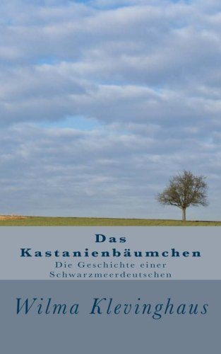 Das Kastanienbäumchen: Geschichte einer Schwarzmeerdeutschen