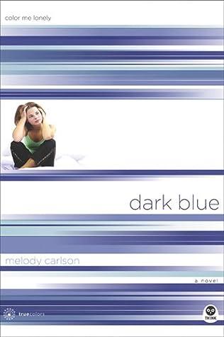 Dark Blue (TrueColors, book 1) by Melody Carlson