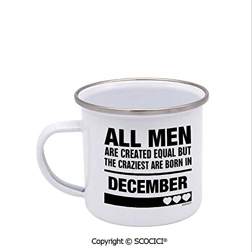 SCOCICI Enamel Cup All Men Are Created Equal But Only The Craziest Are Born In December Coffee Tea Metal Enamel Camping Mug 12 oz (Mens Craziest Hoodie)