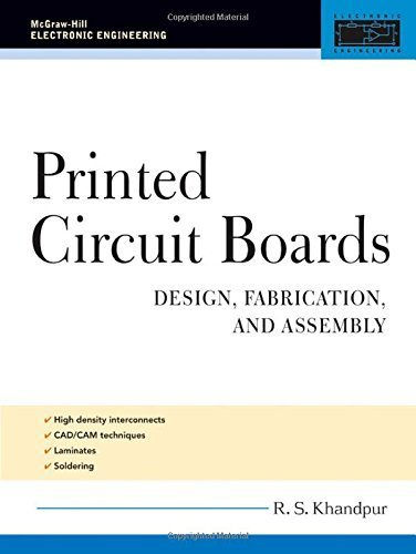 Printed Circuit Boards: Design, Fabrication, and Assembly (McGraw-Hill Electronic Engineering) by R. Khandpur (2005-09-07) (Printed Circuit Boards Design Fabrication And Assembly)