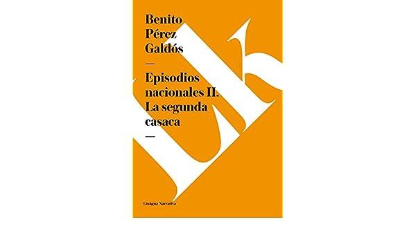 Amazon.com: Episodios nacionales II. La segunda casaca (Spanish Edition) eBook: Benito Pérez Galdós: Kindle Store