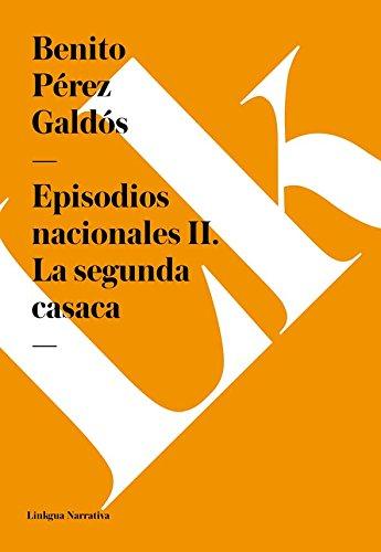 Episodios nacionales II. La segunda casaca (Spanish Edition) by [Benito Pérez Galdós