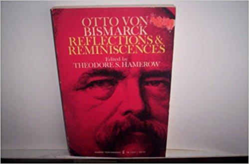 Otto Von Bismark: Reflections & ()