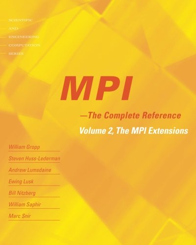 MPI: The Complete Reference (Vol. 2), Vol. 2 - The MPI-2 Extensions