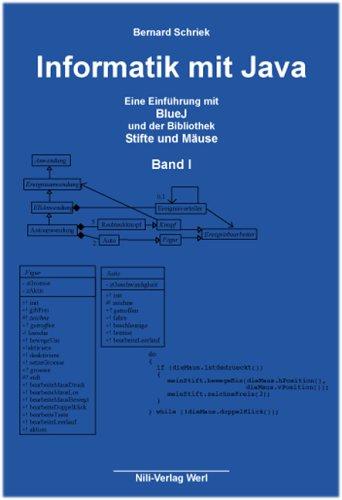 Informatik mit Java - Band I: Eine Einführung mit BlueJ und der Bibliothek Stifte und Mäuse