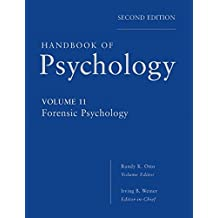 Handbook of Psychology, Forensic Psychology (Volume 11)