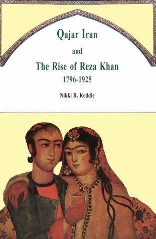 Qajar Iran and the Rise of Reza Khan 1796-1925