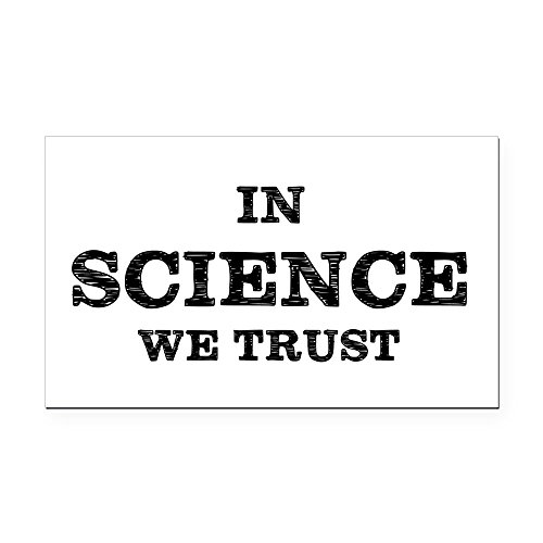 CafePress - in Science We Trust Rectangle Car Magnet - Rectangle Car Magnet, Magnetic Bumper Sticker
