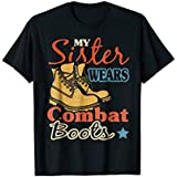 proud of my army sister tshirt my sister wears combat boots