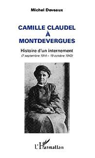 Camille Claudel à Montdevergues par Michel Deveaux