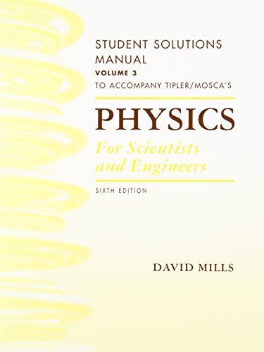 Physics for Scientists and Engineers Student Solutions Manual, Vol. 3 Sixth edition by Tipler, Paul A., Mosca, Gene (2007) Paperback