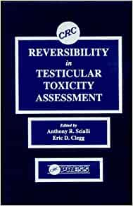 Reversibility in Testicular Toxicity Assessment: 9780849359804