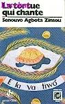 La tortue qui chante : Suivi de La femme du blanchisseur, et Les aventures de Yéri au pays des monstres par Zinsou