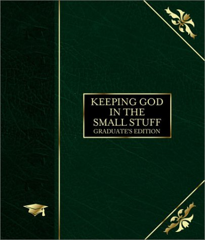 Keeping God in the Small Stuff: Graduate's Edition