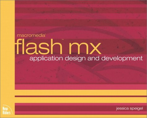 Flash MX Application Design and Development by Brand: New Riders Publishing