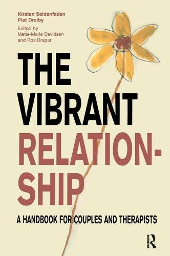 The Vibrant Relationship: A Handbook for Couples and Therapists (Systemic Thinking and Practice Series)