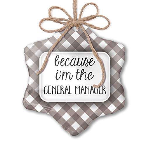 Ornament Because I'm The General Manager Funny Saying Grey White Black Plaid ()