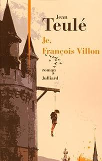 Je, François Villon, Teulé, Jean