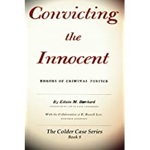 Convicting the Innocent: Errors of Criminal Justice (The Colder Case Series Book 8)
