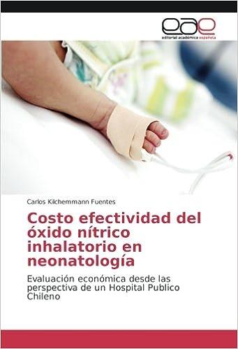... inhalatorio en neonatología: Evaluación económica desde las perspectiva de un Hospital Publico Chileno: Amazon.es: Carlos Kilchemmann Fuentes: Libros