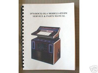 Manual Jukebox (Rock-Ola Service Manual for Model 453 (100 Selections) and Model 454 (160 Selections) Phonographs)