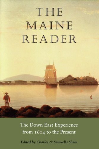 The Maine Reader: The Down East Experience, 1614 to the Present (Nonpareil Book)