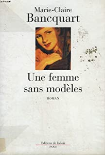 Une femme sans modèles, Bancquart, Marie-Claire