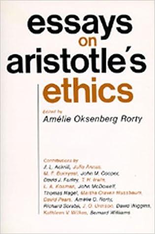 Amelie rorty essays aristotle's ethics good