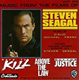 Music From The Films Of Steven Seagal: Hard To Kill (1990 Film) / Above The Law (1988 Film) / Out For Justice (1991 Film)