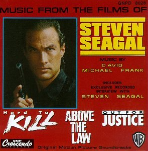 Music From The Films Of Steven Seagal: Hard To Kill (1990 Film) / Above The Law (1988 Film) / Out For Justice (1991 Film) by Gnp Crescendo