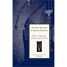 An Introduction to Karaite Judaism: History, Theology, Practice, and Culture