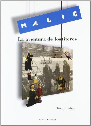 Descargar Libro Malic -la Aventura De Los Titeres- Toni Rumbau